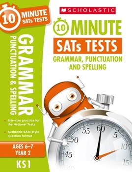 Scholastic KS1 10-Minute SATs Tests: Grammar, Punctuation and Spelling - Year 2 x 30