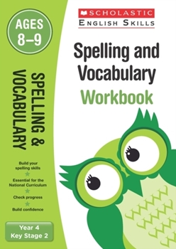 Scholastic KS2 English Skills: Spelling and Vocabulary Workbook (Year 4) x 30
