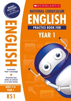 Scholastic KS1 100 Practice Activities: National Curriculum English Practice Book for Year 1 x 30