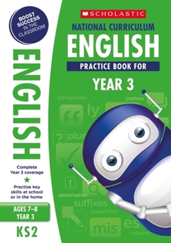 Scholastic KS2 100 Practice Activities: National Curriculum English Practice Book for Year 3 x 30