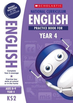 Scholastic KS2 100 Practice Activities: National Curriculum English Practice Book for Year 4 x 30