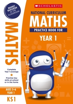 Scholastic KS1 100 Practice Activities: National Curriculum Maths Practice Book for Year 1 x 30