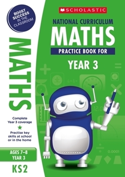 Scholastic KS2 100 Practice Activities: National Curriculum Maths Practice Book for Year 3 x 30