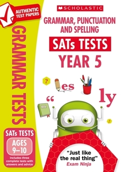 Scholastic National Curriculum KS2 SATs Tests: Grammar, Punctuation and Spelling (Year 5) x 30