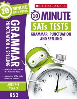 Scholastic KS2 10-Minute SATs Tests: Grammar, Punctuation and Spelling - Year 6 x 30
