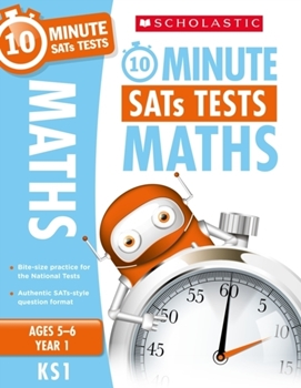 Scholastic KS1 10-Minute SATs Tests: Maths - Year 1 x 30