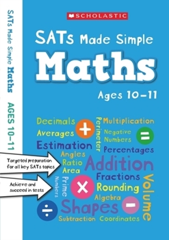 Scholastic SATs Made Simple: Maths (Ages 10-11) x 30 [Class Pack]